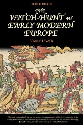 The Witch-Hunt in Early Modern Europe - Brian Levack