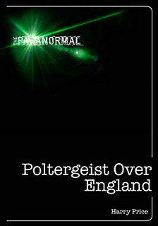 Poltergeist Over England: 3 Centuries of Mischievous Ghosts - Harry Price