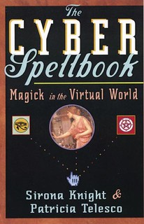 The Cyber Spellbook: Magick in the Virtual World - Patricia Telesco, Sirona Knight