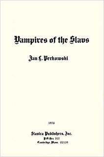 Vampires of the Slavs - Jan L. Perkowski