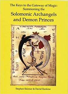 The Keys to the Gateway of Magic: Summoning the Solomonic Archangels and Demon Princes - Stephen Skinner , David Rankine