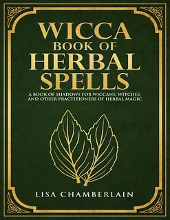 Wicca Book Of Herbal Spells - Lisa Chamberlain