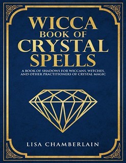 Wicca Book Of Crystal Spells -  Lisa Chamberlain
