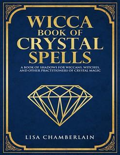 Wicca Book Of Crystal Spells -  Lisa Chamberlain