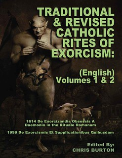 Catholic Rites Of Exorcism, Volume 1 & 2 (Traditional & Revised) - Chris Burton