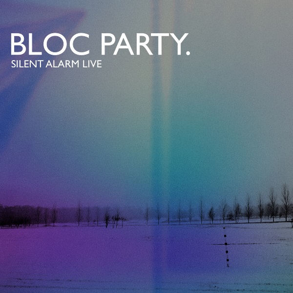 Bloc Party - Silent Alarm Live