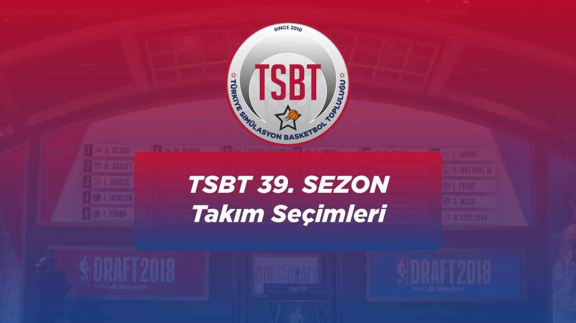TSBT 39. Sezon Takım Seçimleri