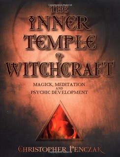 The Inner Temple of Witchcraft: Magick, Meditation and Psychic Development - Christopher Penczak