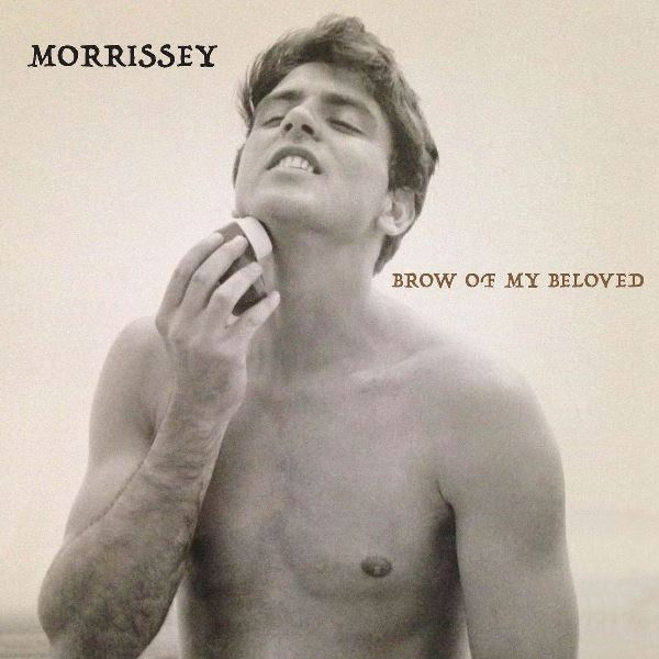 Morrissey - Brow Of My Beloved
