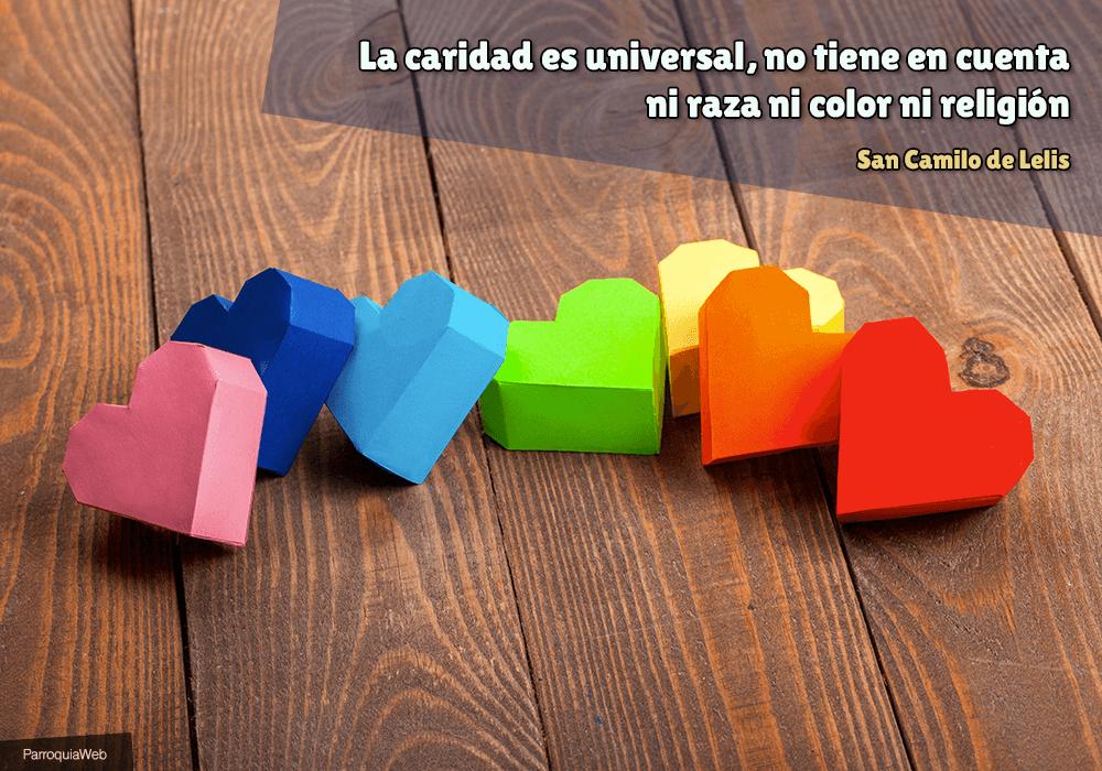 La caridad es universal, no tiene en cuenta ni raza ni color ni religión - San Camilo de Lelis