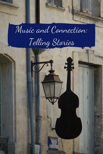 Music and Connection: Telling Stories