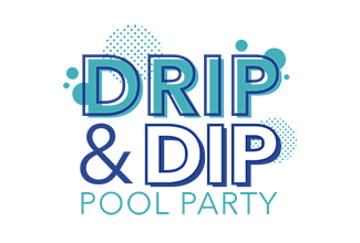 DRIP AND DIP POOL PARTY
