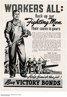Workers All: Back up our Fighting Men. Their Cause is Yours. Help Finish the Job! Buy Victory Bonds / « Travailleurs, soutenez nos soldats. Leur cause est la vôtre. Aidez-les à finir le travail! Achetez des obligations de la Victoire »