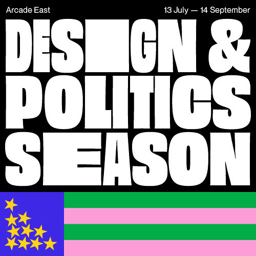 Design and Politics Season at Arcade East
