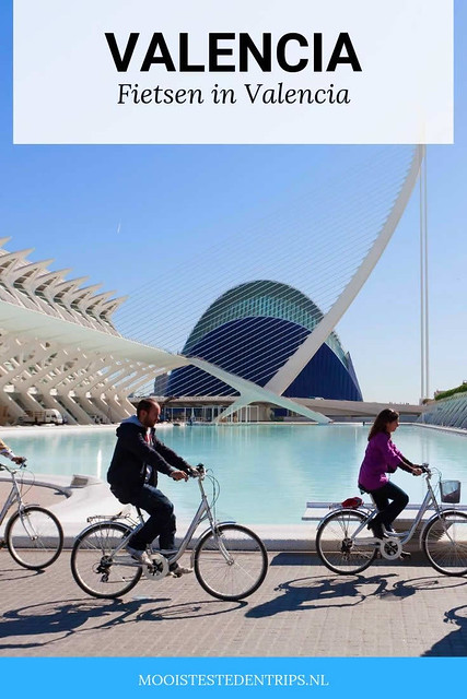 Fietsen in Valencia: ontdek de highlights van Valencia op de fiets | Mooistestedentrips.nl