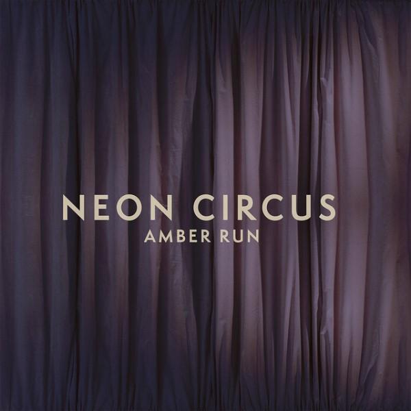 Amber Run - Neon Circus