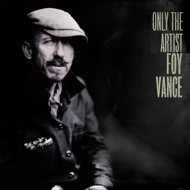 Foy Vance - Only The Artist