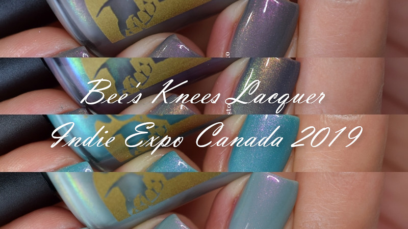 Bees Knees Lacquer Indie Expo Canada 2019