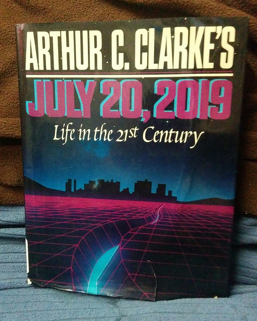 Arthur C. Clarke's July 20, 2019: Life in the 21st Century #books #hardcover #arthurcclarke #sciencefiction #futurology #future #retrofuture