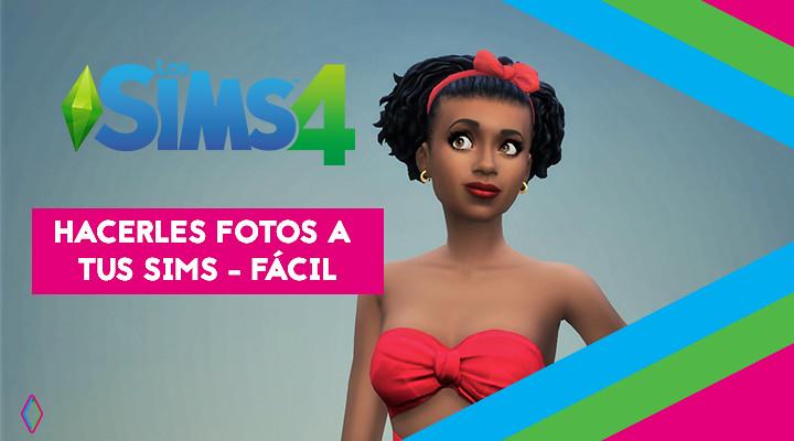 Consejos para hacerles fotos a tus Sims – Fácil