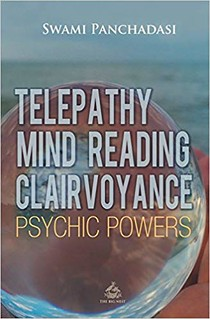Telepathy, Mind Reading, Clairvoyance, and Other Psychic Powers - Panchadasi Panchadasi