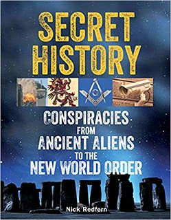Secret History: Conspiracies from Ancient Aliens to the New World Order - Nick Redfern