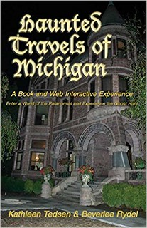 Haunted Travels of Michigan: A Book and Web Interactive Experience -  Kathleen Tedsen, Beverlee Rydel