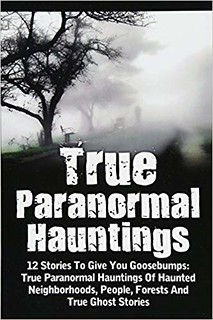 True Paranormal Hauntings - Max Mason Hunter