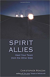 Spirit Allies: Meet Your Team from the Other Side - Christopher Penczak