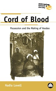 Cord Of Blood: Possession and the Making of Voodoo - Nadia Lovell