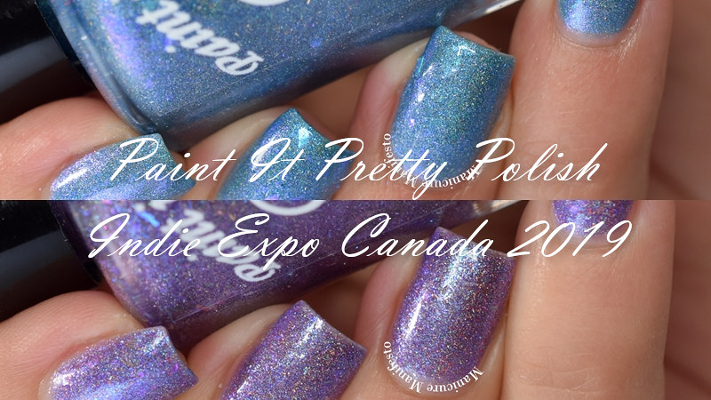 Paint It Pretty Polish Indie Expo Canada 2019