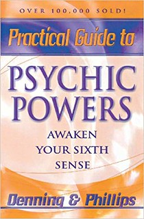 Practical Guide to Psychic Powers: Awaken Your Sixth Sense - Osborne Phillips, Melita Denning