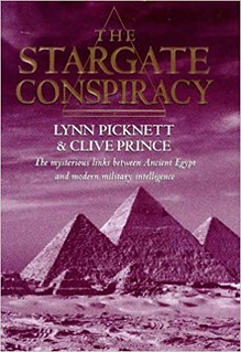 The stargate conspiracy: Revealing the truth behind extraterrestrial contact, military intelligence and the mysteries of ancient Egypt - Lynn Picknett