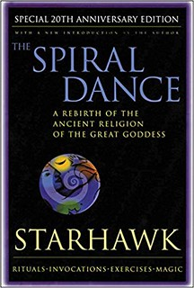 The Spiral Dance: A Rebirth of the Ancient Religion of the Goddess: 20th Anniversary Edition Annual, Subsequent Edition - Starhawk