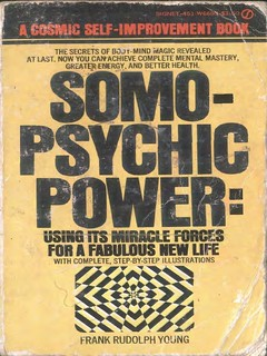 Somo-Psychic Power: Using Its Miracle Forces For a Fabulous New Life - Frank Young