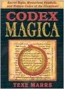 Codex Magica: Secret Signs, Mysterious Symbols, and Hidden Codes of the Illuminati - Texe Marrs