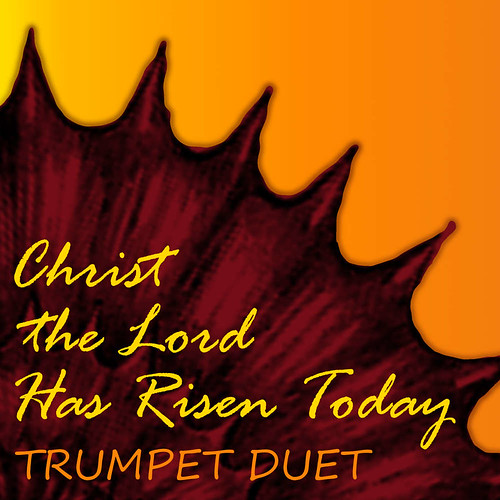 Christ the Lord has Risen Today Trumpet Hymn Duet