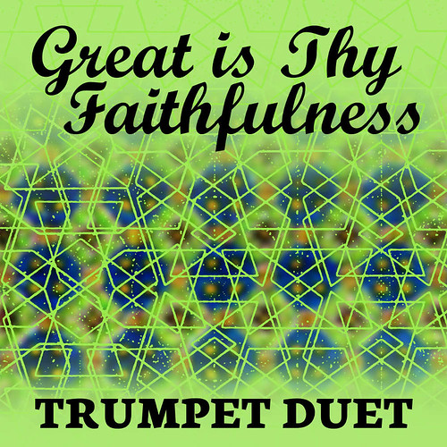 Great is Thy Faithfulness Trumpet Duet Hymn