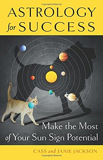 Astrology for Success: Make the Most of Your Sun Sign Potential -  Cass Jackson, Janie Jackson