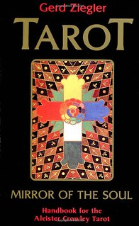 Tarot: Mirror of the Soul: Handbook for the Aleister Crowley Tarot -  Gerd Ziegler