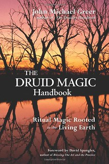 The Druid Magic Handbook: Ritual Magic Rooted in the Living Earth -  John Michael Greer