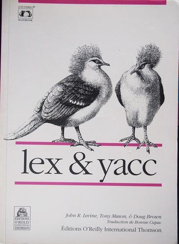 Lex & Yacc, par John R. Levine, Tony Mason & Doug Brown