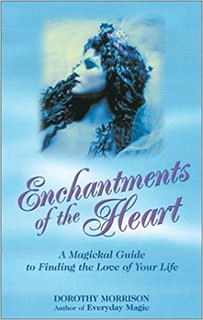 Enchantments of the Heart - Dorothy Morrison
