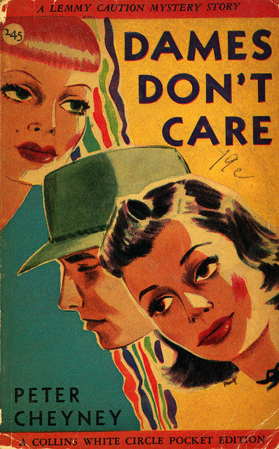 White Circle Books 245 - Peter Cheyney - Dames Don't Care
