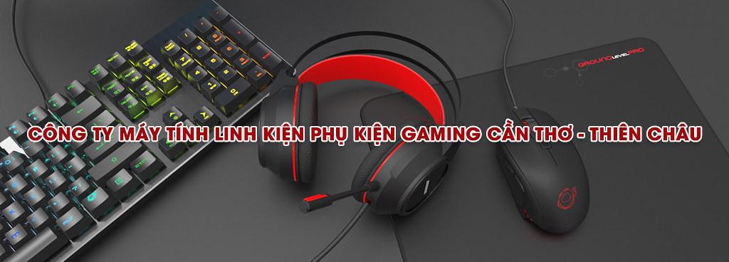 Công ty Máy tính Linh kiện Phụ kiện gaming Cần Thơ - THIÊN CHÂU 0983 531 861
