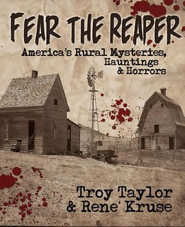 Fear the Reaper: America's Rural Mysteries, Hauntings and Horrors - Troy Taylor, Rene' Kruse