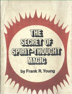 The Secret of Spirit-Thought Magic - Frank Rudolph Young