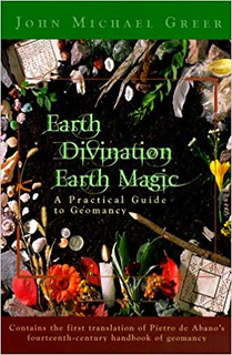 Earth Divination: Earth Magic: Practical Guide to Geomancy - John Michael Greer