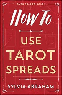How To Use Tarot Spreads - Sylvia Abraham