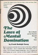 The laws of mental domination;: How to master and use them for dynamic life-force - Frank Rudolph Young
